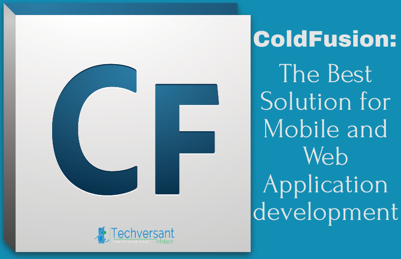 ColdFusion: The Best Solution for Mobile and Web Application development